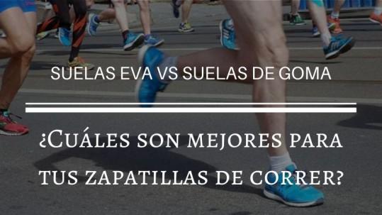 suelas-eva-vs-suelas-de-goma-cuales-son-mejores-para-tus-zapatillas-de-correr
